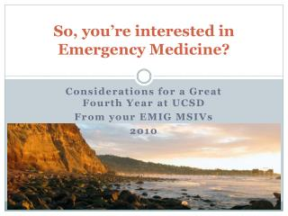 So, you�re interested in Emergency Medicine?