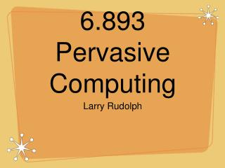 6.893 Pervasive Computing