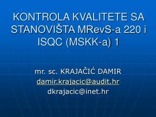 KONTROLA KVALITETE SA STANOVIŠTA MRevS-a 220 i ISQC (MSKK-a) 1