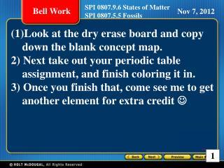 SPI 0807.9.6 States of Matter SPI 0807.5.5 Fossils