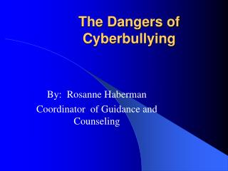 The Dangers of Cyberbullying