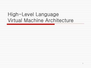 High-Level Language Virtual Machine Architecture