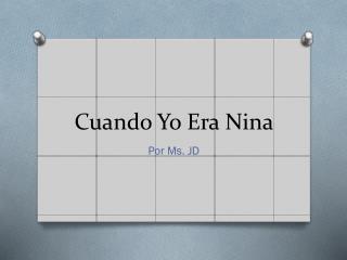 Cuando Yo  Era Nina