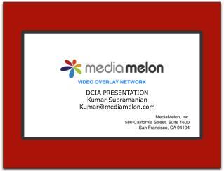 DCIA PRESENTATION Kumar Subramanian Kumarmediamelon