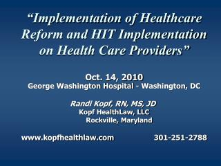 """Implementation of Healthcare Reform and HIT Implementation on Health Care Providers"""