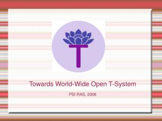 Towards World-Wide Open T-System PSI RAS, 2006