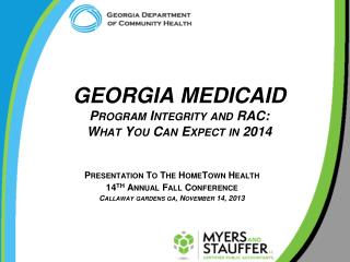 Georgia  Medicaid  Program Integrity and RAC:  What You Can Expect in 2014