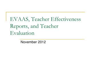EVAAS, Teacher Effectiveness Reports, and Teacher Evaluation