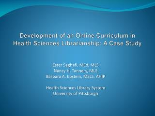 Development of an Online Curriculum in Health Sciences Librarianship: A Case Study