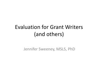 Evaluation for Grant Writers  (and others)