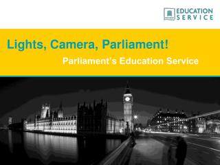 Lights, Camera, Parliament!