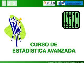 CURSO DE  ESTAD STICA AVANZADA