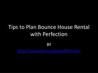 Tips to Plan Bounce House Rental with Perfection