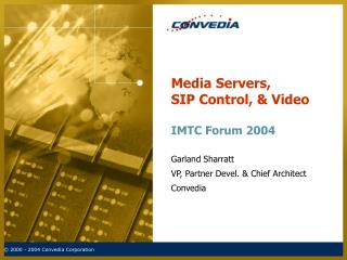 Media Servers,  SIP Control, & Video IMTC Forum 2004