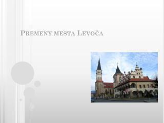Premeny mesta Levoča