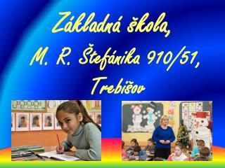 Základná škola,  M. R. Štefánika 910/51,  Trebišov