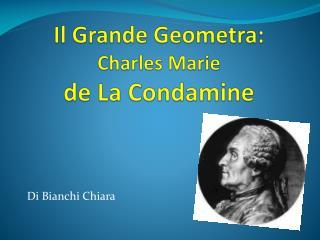 Il Grande Geometra: Charles Marie  de La Condamine