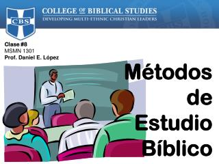 Clase #8 MSMN 1301  Prof. Daniel E. López