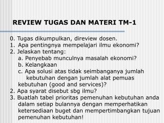 REVIEW TUGAS DAN MATERI TM-1