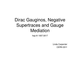 Dirac Gauginos, Negative Supertraces and Gauge Mediation
