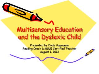 Multisensory Education and the Dyslexic Child