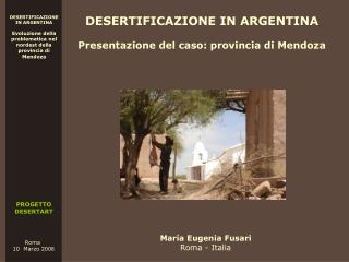 DESERTIFICAZIONE IN ARGENTINA Presentazione del caso: provincia di Mendoza