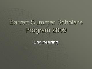 Barrett Summer Scholars Program 2009