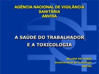 A SA�DE DO TRABALHADOR  E A TOXICOLOGIA