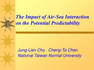 The Impact of Air-Sea Interaction on the Potential Predictability