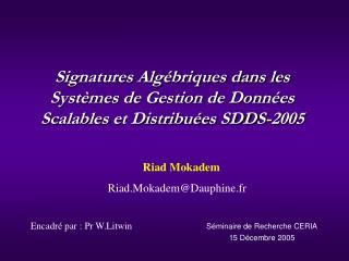 Signatures Algébriques dans les Systèmes de Gestion de Données Scalables et Distribuées SDDS-2005