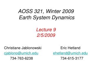 AOSS 321, Winter 2009 Earth System Dynamics Lecture 9 2/5/2009