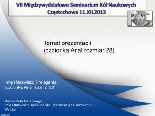 Temat prezentacji (czcionka Arial rozmiar 28)