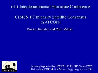 61st Interdepartmental Hurricane Conference CIMSS TC Intensity Satellite Consensus (SATCON)