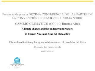 Presentación para la DECIMA CONFERENCIA DE LAS PARTES DE LA CONVENCIÓN DE NACIONES UNIDAS SOBRE