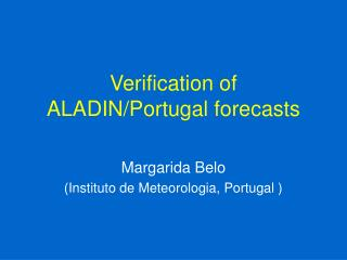 Verification of ALADIN/Portugal forecasts