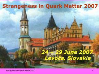Strangeness in  Q uark  M atter 2007
