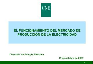 EL FUNCIONAMIENTO DEL MERCADO DE PRODUCCIÓN DE LA ELECTRICIDAD