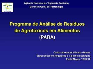 Programa de Análise de Resíduos de Agrotóxicos em Alimentos ( PARA)
