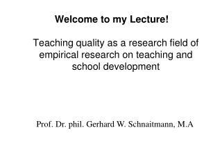 Prof. Dr. phil. Gerhard W. Schnaitmann, M.A