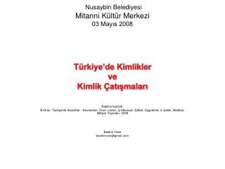 Nusaybin Belediyesi  Mitanni K lt r Merkezi 03 Mayis 2008