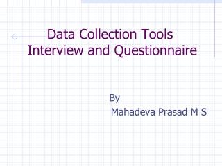 Data Collection Tools   Interview and Questionnaire