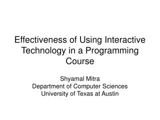 Effectiveness of Using Interactive Technology in a Programming Course