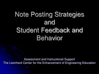 Note Posting Strategies and Student Feedback and Behavior
