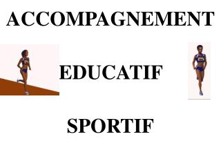 ACCOMPAGNEMENT EDUCATIF  SPORTIF