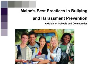 Maine's Best Practices in Bullying           and Harassment Prevention