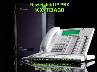New Hybrid IP PBX KX-TDA30