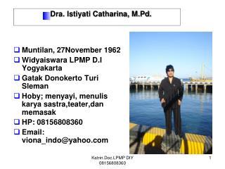 Muntilan , 27November 1962 Widyaiswara  LPMP D.I  Yogyakarta  Gatak Donokerto Turi Sleman