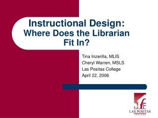 Instructional Design:  Where Does the Librarian Fit In?
