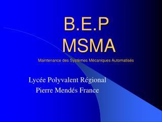 B.E.P  MSMA