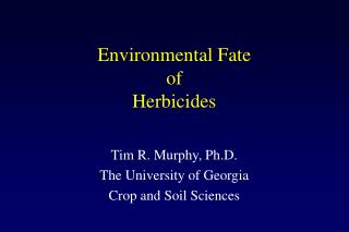 Environmental Fate  of  Herbicides